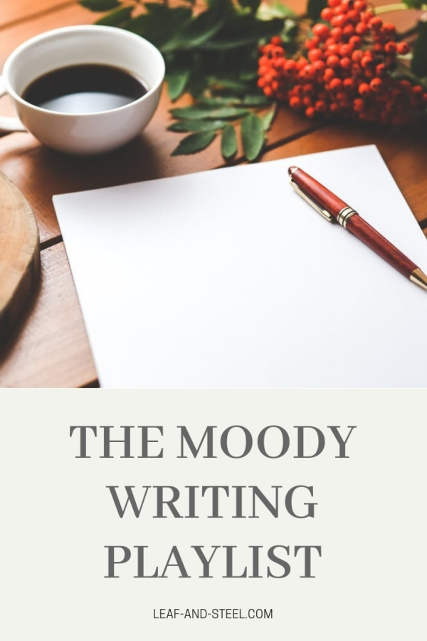 The Moody Writing Playlist